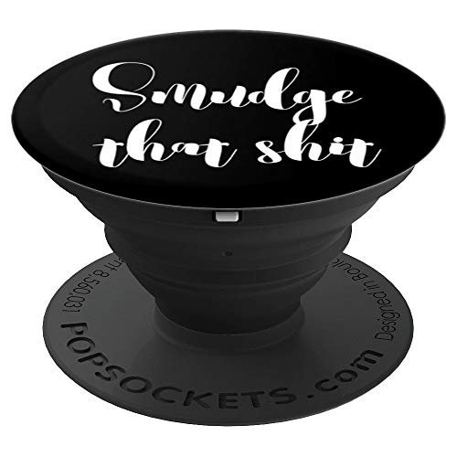 Smudge That Shit Sage Smudge Stick Funny Witchy Quote - PopSockets Grip and Stand for Phones and Tablets ()
