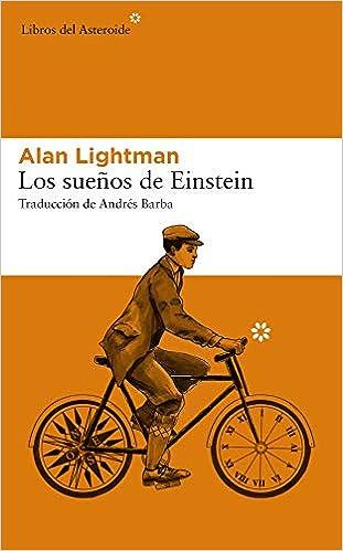 Los sueños de Einstein: 217 (Libros del Asteroide): Amazon.es: Lightman, Alan, Barba, Andrés: Libros