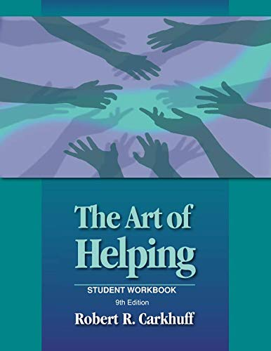 The Art of Helping: Student Workbook