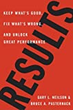 img - for Results: Keep What's Good, Fix What's Wrong, and Unlock Great Performance by Gary L. Neilson (2005-10-18) book / textbook / text book
