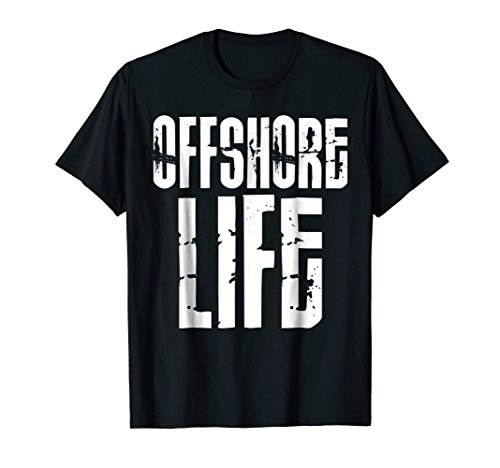 Offshore Life Oil Rig Life T-Shirts