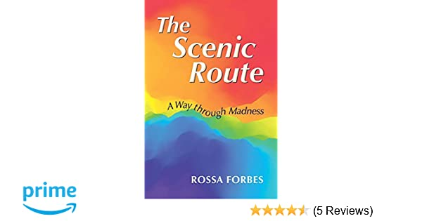 The Scenic Route: A Way through Madness: Rossa Forbes