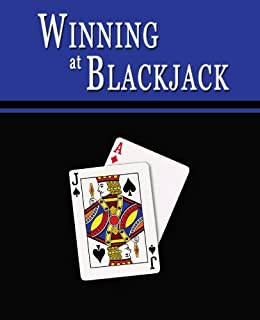 Winning at Blackjack: Blackjack Gambling Strategy to Consistently Win at Playing 21 or How to Win at Black Jack Card Games to Beat the Casino at their ... -- Helps You Play Online Blackjack, too! by [Warner, W. Scott]