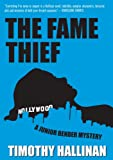 The Fame Thief by Timothy Hallinan front cover