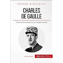 Charles de Gaulle: L'homme de la Résistance aux multiples facettes (Grandes Personnalités t. 22) (French Edition)