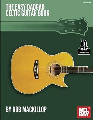 Rob Mackillop: Easy Dadgad Celtic Guitar Book/Online Audio: Amazon ...