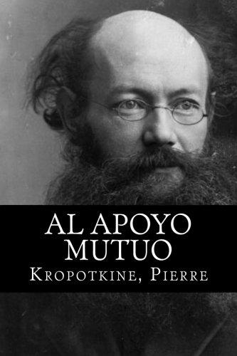 Al apoyo  mutuo (Spanish Edition) [Kropotkine, Pierre] (Tapa Blanda)