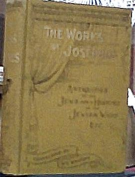 The Works of Flavius Josephus: Comprising the Antiquities of the Jews; A History of the Jewish Wars; and Life of Flavius Josephus, Written By Himself. Translated from the Original Greek By William Whiston, A. M.