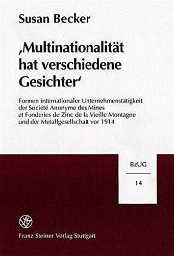 Multinationalitat hat verschiedene Gesichter: Formen internationaler Unternehmenstatigkeit der Socete Anonyme des Mines et Fonderies de Zinc de la ... (Bzug)) (German Edition) (Formen Der Gesichter)
