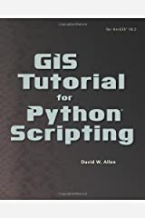GIS Tutorial for Python Scripting by David W. Allen (2014-07-24) Paperback