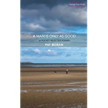 A Man Is Only As Good: A Pocket Selected Poems