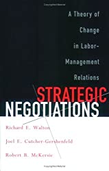 Strategic Negotiations: A Theory of Change in Labor-Management Relations (Cornell Paperbacks)