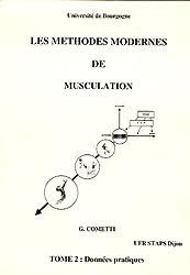Les méthodes modernes de musculation : Tome 2, données pratiques