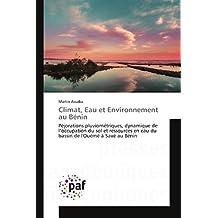 Climat, eau et environnement au bénin (Omn.Pres.Franc.)