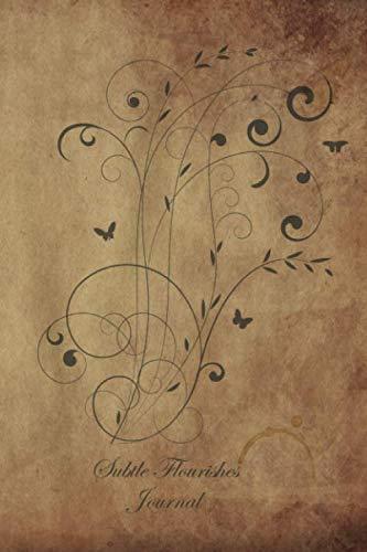 (Subtle Flourishes Journal: Floral Designed Lined Journal: Subtle Flourishes Journal)