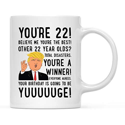 Andaz Press Funny President Donald Trump 11oz. Coffee Mug Birthday Gag Gift, You're 22! Yuuuuge Birthday, 1-Pack, 22nd Birthday Present Ideas for Him Her Family Coworker Friend ()