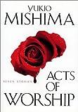 Acts of Worship, Yukio Mishima, 4770028938