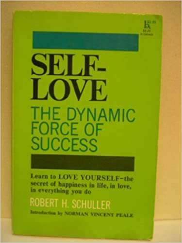 Self-Love: The Dynamic Force of Success by Robert H. Schuller (1969-06-23)