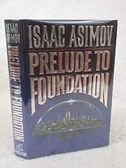 Isaac Asimov PRELUDE TO FOUNDATION 1988…