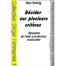 Décider sur plusieurs critères : panorama de l'aide à la décision multicritère