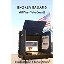 Broken Ballots: Will Your Vote Count? (Center for the Study of Language and Information)