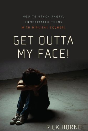 Get Outta My Face!: How to Reach Angry, Unmotivated Teens with Biblical Counsel by Shepherd Pr