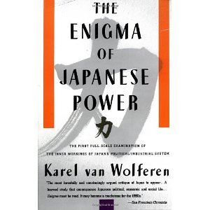The Enigma of Japanese Power: People and Politics in a Stateless Nation [Paperback] [1990] 1st Vintage Books Ediiton May 1990 Ed. Karel Van Wolferen