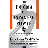 The Enigma of Japanese Power: People and Politics in a Stateless Nation [Paperback] [1990] 1st Vintage Books Ediiton May 1990