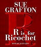 R Is for Ricochet (Kinsey Millhone Mysteries)