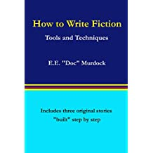 How to Write Fiction: Tools and Techniques