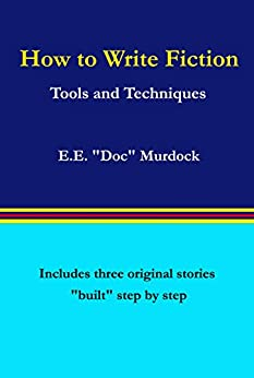 """How to Write Fiction: Tools and Techniques by [Murdock, E.E. """"Doc""""]"""