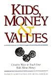 Kids, Money and Values, Patricia S. Estess and Irving Barocas, 1558703330