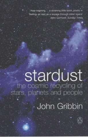 Stardust: The Cosmic Recycling Of Stars Planets And People (Penguin Press Science)