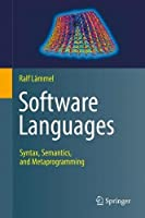 Software Languages: Syntax, Semantics, and Metaprogramming Front Cover
