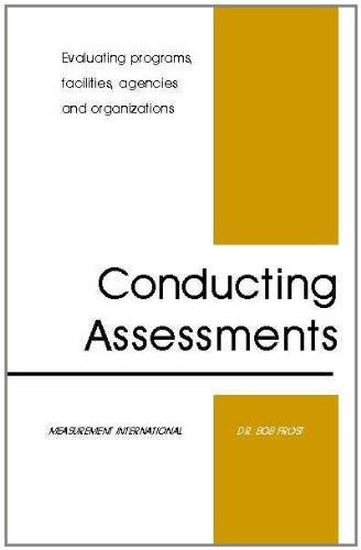 Download Conducting Assessments: Evaluating Programs, Facilities, Agencies and Organizations pdf epub