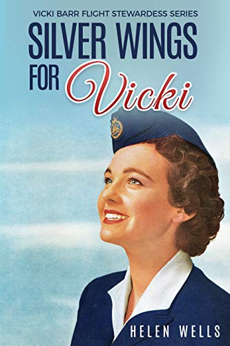 Silver Wings for Vicki (Vicki Barr Flight Stewardess Book 1)
