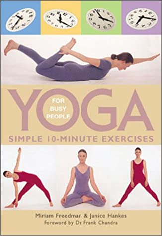 YOGA FOR BUSY PEOPLE: Amazon.es: Miriam Freedman, Janice ...