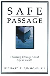 Safe Passage: Thinking Clearly About Life & Death