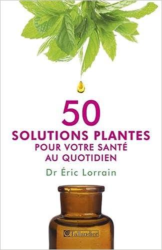 En ligne téléchargement gratuit 50 solutions plantes pour votre santé au quotidien epub, pdf