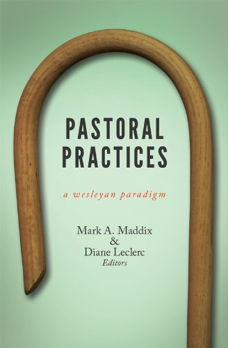Amazon.com: Pastoral Practices: A Wesleyan Paradigm eBook ...