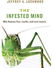 Infested Mind: Why Humans Fear, Loathe, and Love Insects