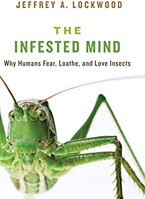 Amazon com: The Infested Mind: Why Humans Fear, Loathe, and