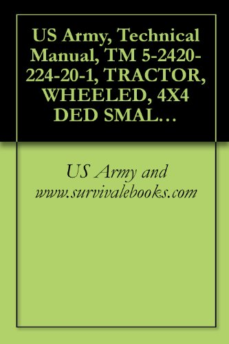 us-army-technical-manual-tm-5-2420-224-20-1-tractor-wheeled-4x4-ded-small-emplacement-excavator-see-