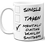 Funny Waylon Smithers Mug. Single, Taken, Mentally Dating Coffee, Tea Cup. Best Gift Idea for The Simpsons TV Series Fan, Lover. Women, Men Boys, Girls. Birthday, Christmas. 11 oz.