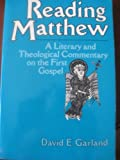 Reading Matthew : A Literary and Theological Commentary, Garland, David E., 0824514963