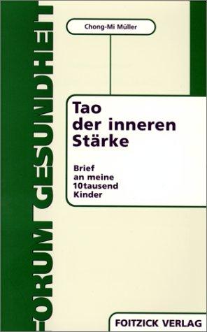 tao-der-inneren-strke-brief-an-meine-10tausend-kinder