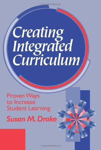 Creating Integrated Curriculum: Proven Ways to Increase Student Learning