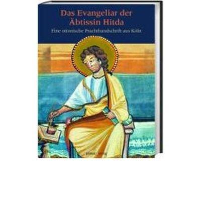 Das Evangeliar der ?btissin Hitda: Eine ottonische Prachthandschrift aus K?ln (Hardback)(German) - Common