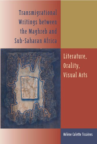Download Transmigrational Writings between the Maghreb and Sub-Saharan Africa: Literature, Orality, Visual Arts ebook