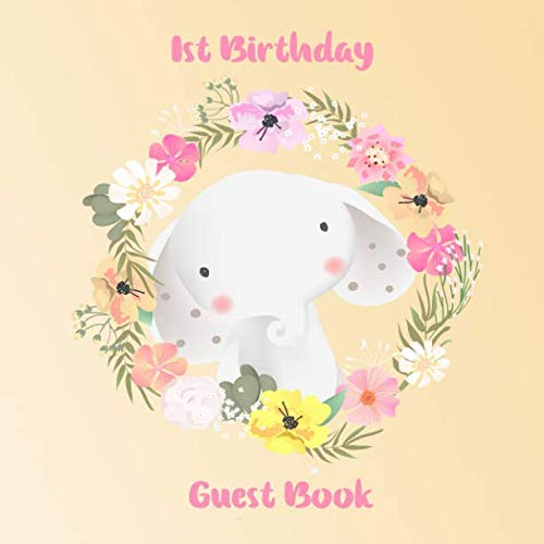 1st Birthday Guest Book: Elephant Floral Keepsake for Family and Friends to Write ()